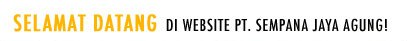Selamat datang di Website PT. Sempana Jaya Agung